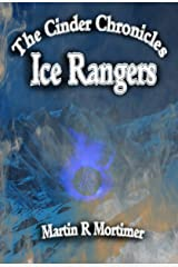 Ice Rangers (The Cinder Chronicles Book 2) Kindle Edition