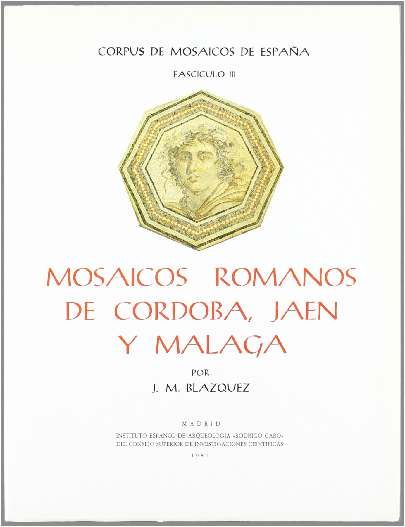 Mosaicos romanos de Córdoba, Jaén y Málaga Corpus de Mosaicos Romanos de España: Amazon.es: Blázquez, José Mª: Libros