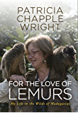 For the Love of Lemurs: My Life in the Wilds of Madagascar (English Edition)