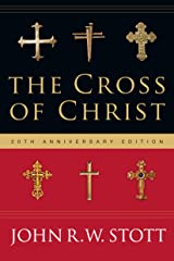 The Cross of Christ Kindle Edition
