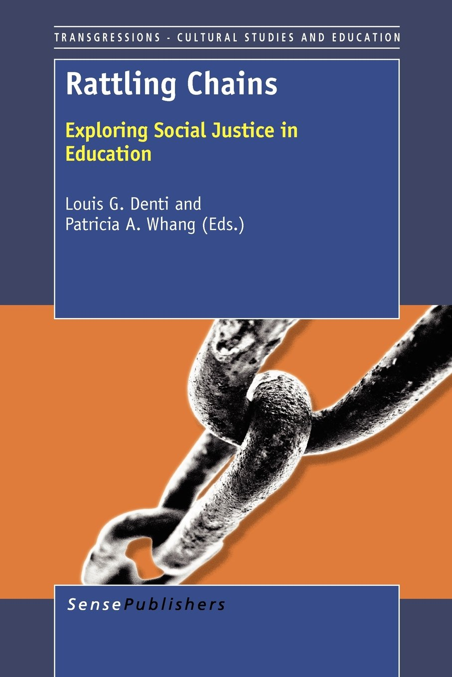 Read Online Rattling Chains: Exploring Social Justice in Education (Transgressions: Cultural Studies and Education) ebook