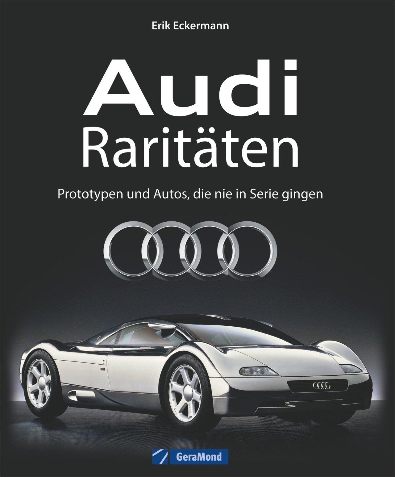 Audi Geschichte: Audi Raritäten -  Prototypen und Autos, die nie in Serie gingen. Oldtimer und Youngtimer von Audi, Unikate und Designstudien, Rennwagen und Rekordwagen.