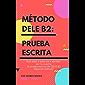 MÉTODO DELE B2: PRUEBA ESCRITA: Guía paso a paso para aprobar por tu cuenta la prueba escrita del DELE B2 (Spanish…