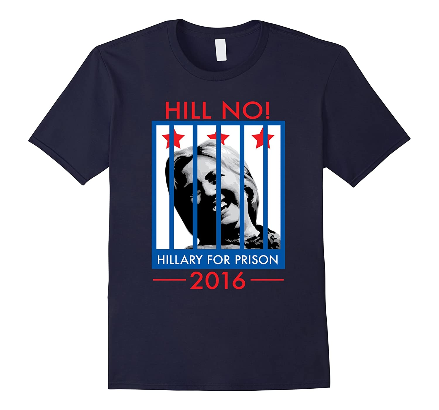 Hillary Clinton For Prison Hill No Funny Politics T-Shirt-RT