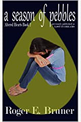 A Season of Pebbles (Altered Hearts Book 2) Kindle Edition