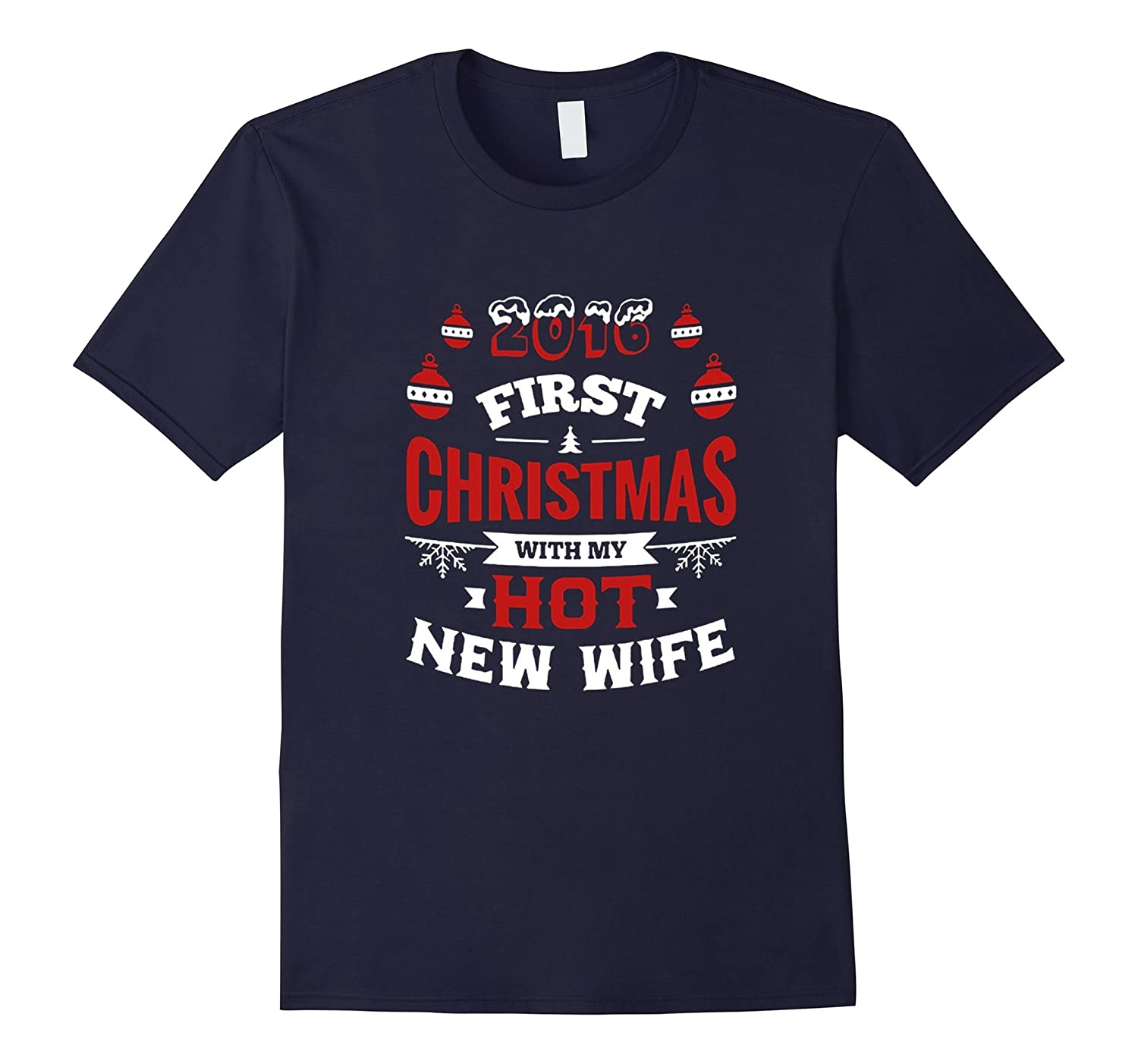 2016 First Christmas With My Hot New Wife T Shirt Funny tee-BN