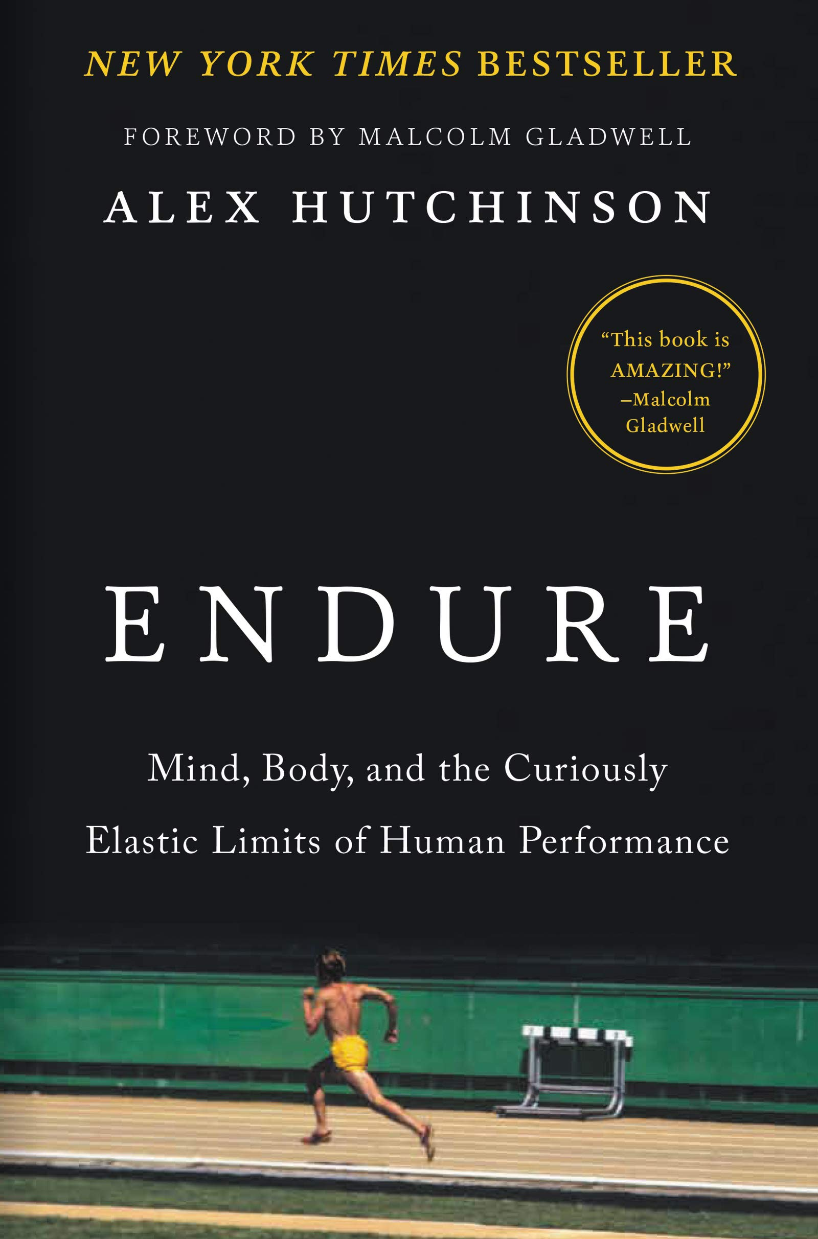 Endure: Mind, Body, and the Curiously Elastic Limits of Human Performance book cover