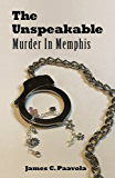 The Unspeakable: Murder In Memphis