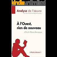 À l'Ouest, rien de nouveau d'Erich Maria Remarque (Analyse de l'oeuvre): Comprendre la littérature avec lePetitLittéraire.fr (Fiche de lecture) (French Edition)