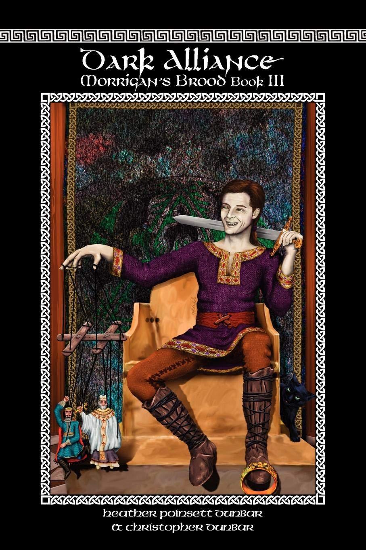 Dark Alliance: Morrigan's Brood Book III: Heather Poinsett Dunbar,  Christopher Dunbar, Sarah E. Aalderink, Jillian Rosenburg, Khanada Taylor,  Dayna Hartley: ...