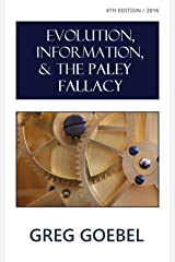 Evolution, Information, & The Paley Fallacy Kindle Edition
