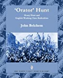 'Orator' Hunt: Henry Hunt and English Working Class Radicalism