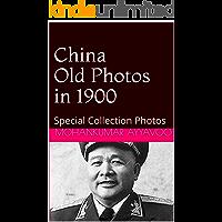 China Old Photos in 1900: Special Collection Photos (2019-117 Book 1) (English Edition)