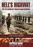 Hell's Highway: U.S. 101st Airborne -1944 (Battleground Europe - Market Garden)