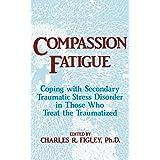 Compassion Fatigue (Psychosocial Stress Series)