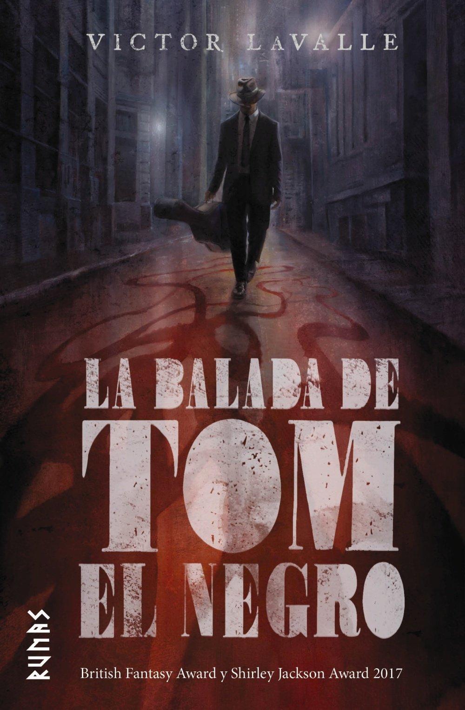 La balada de Tom el Negro (Runas) Tapa dura – 17 may 2018 Victor Lavalle Pilar Ramírez Tello Alianza Editorial 8491811648