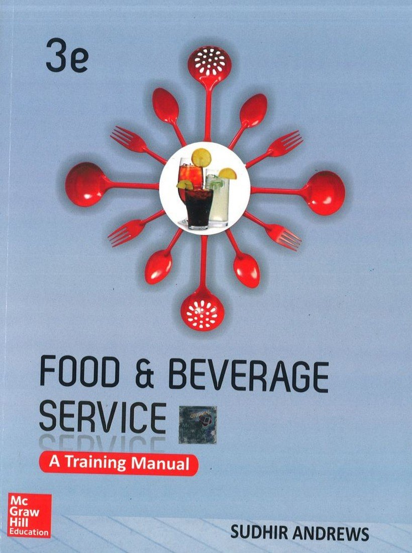 Buy Food and Beverage Services: A Training Manual, 3e Book Online at Low  Prices in India | Food and Beverage Services: A Training Manual, ...