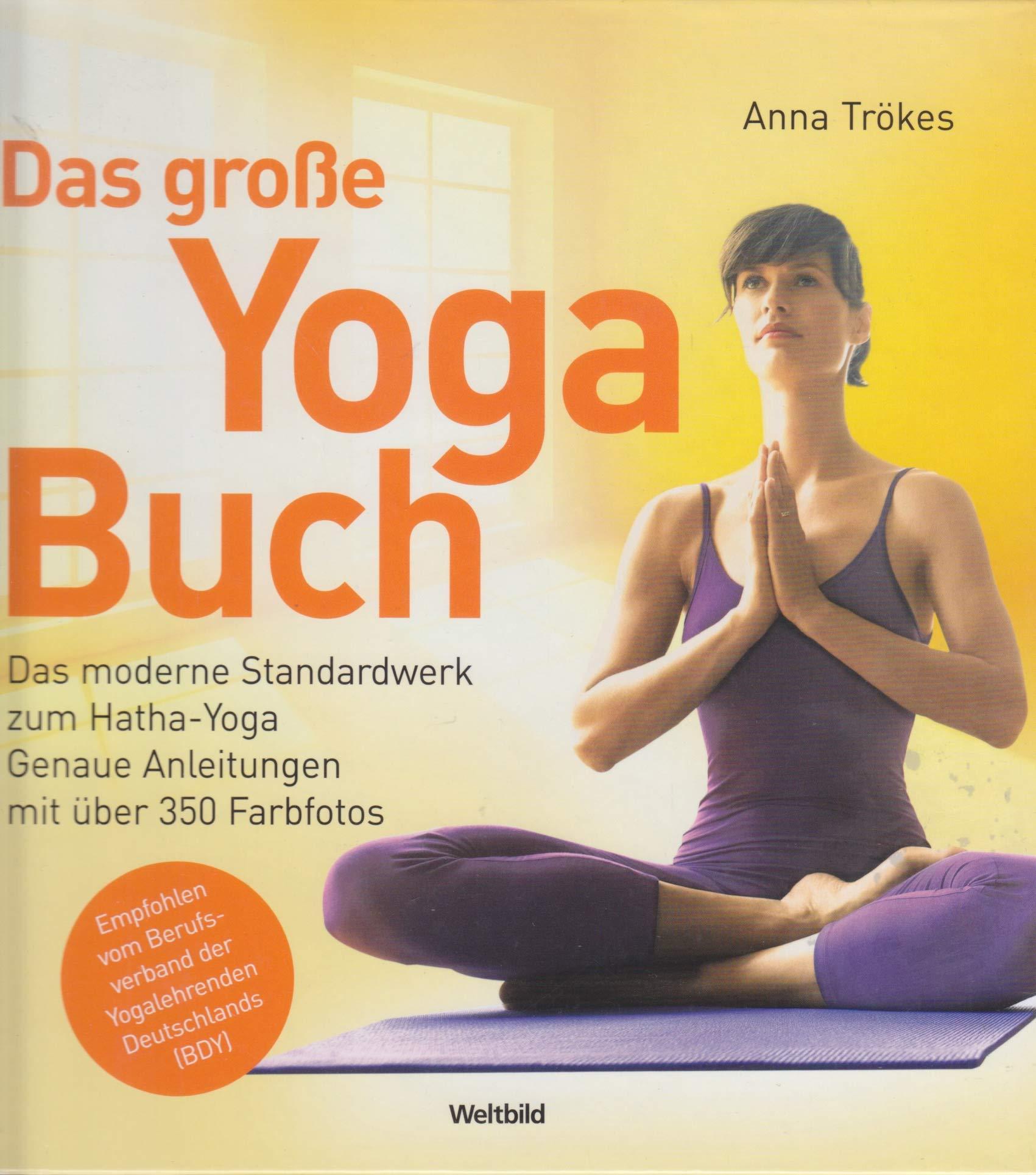 Das große Yoga-Buch. Das moderne Standardwerk zum Hatha-Yoga ...