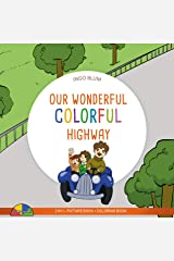 Our Wonderful Colorful Highway Kindle Edition