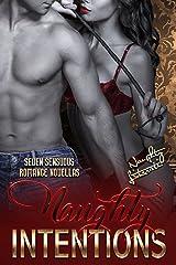 Naughty Intentions: Seven Sensuous Romance Novellas Paperback