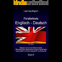 Paralleltexte Englisch - Deutsch, Band 2 : Englisch lernen mit Satz-für-Satz-Übersetzungen vom Englischen ins Deutsche…