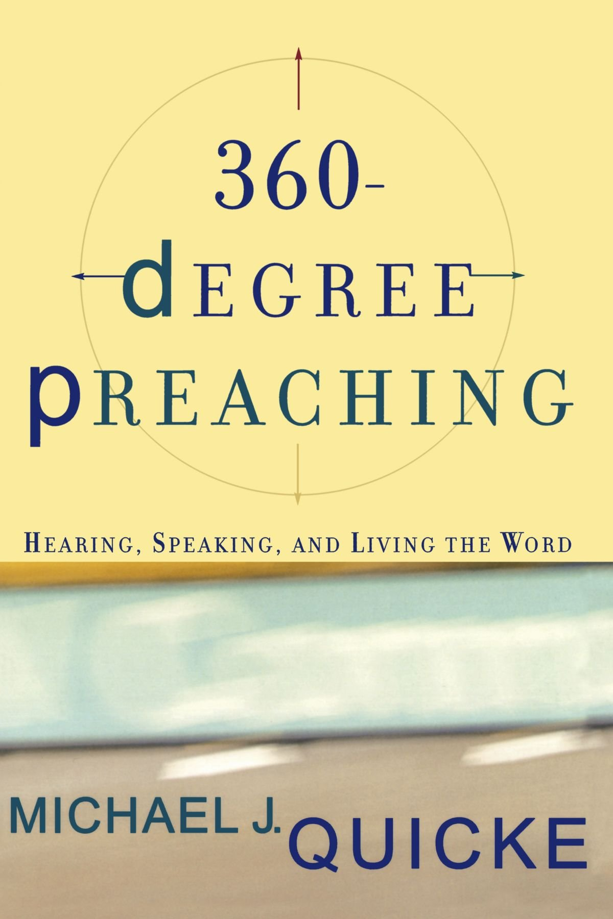 360-Degree Preaching: Hearing, Speaking, and Living the Word