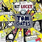 (A Tiny Bit) Lucky: Tom Gates, Book 7   Liz Pichon