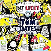 (A Tiny Bit) Lucky: Tom Gates, Book 7 | Liz Pichon