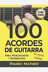 100 Acordes De Guitarra: Para Principiantes y Intermedios (Spanish Edition) Kindle Edition