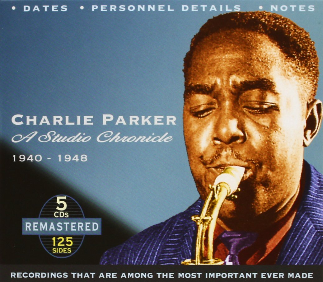 Charlie Parker: A Studio Chronicle 1940-1948