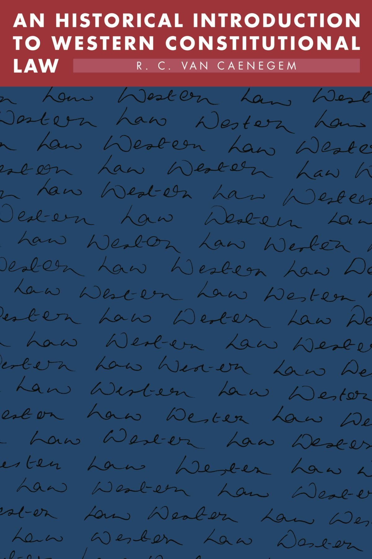 An Historical Introduction to Western Constitutional Law (Inglese) Copertina flessibile – 15 set 2010 R. C. van van Caenegem Cambridge University Press 0521476933 Europe