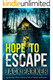 HOPE TO ESCAPE a gripping crime mystery full of twists and turns