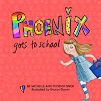 Phoenix Goes To School: A Story To Support