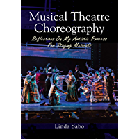 Musical Theatre Choreography: Reflections of My Artistic Process for Staging Musicals book cover