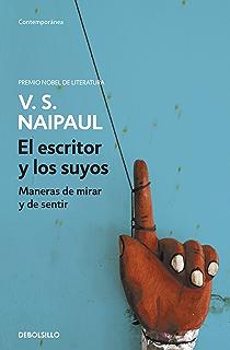 El escritor y los suyos: Maneras de mirar y de sentir (Spanish Edition)