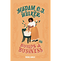 Madam C.J. Walker Builds a Business (A Good Night Stories for Rebel Girls Chapter Book)