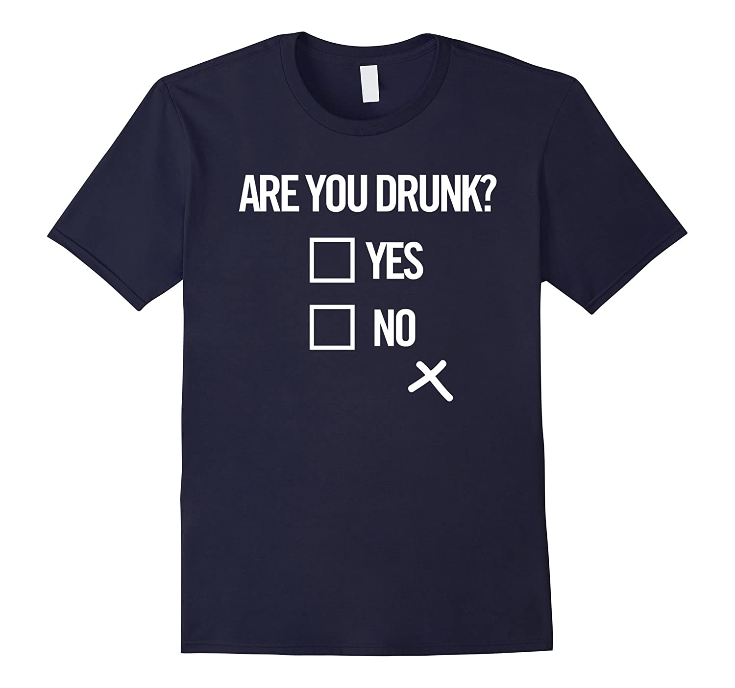 Are You Drunk? Yes No Box Funny Drink Bar Beer Humor Tee-CD