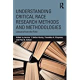 Understanding Critical Race Research Methods and Methodologies: Lessons from the Field