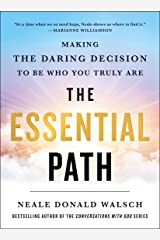 The Essential Path: Making the Daring Decision to Be Who You Truly Are Kindle Edition