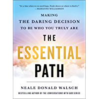 The Essential Path: Making the Daring Decision to Be Who You Truly Are (English Edition)