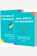 JAVA AND PYTHON: BASICS FOR BEGINNERS: FAST AND EASY WAY TO LEARN CODING BASICS Kindle Edition