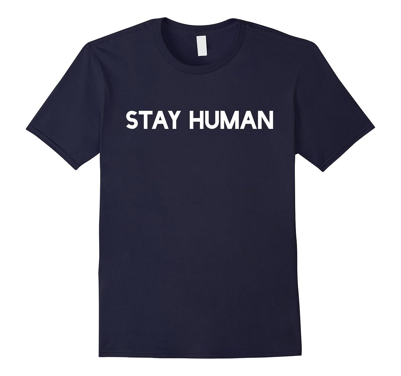Stay Human T-Shirt, Spirituality-T-Shirt