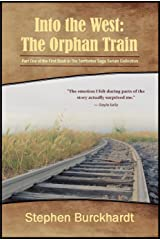 Into the West: The Orphan Train: Part One of the First Book in The Territories Saga Serials Collection Kindle Edition