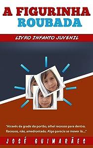 A Figurinha Roubada: Livro Infanto Juvenil (Portuguese Edition)