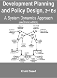 Development Planning and Policy Design: A System Dynamics Approach (English Edition)