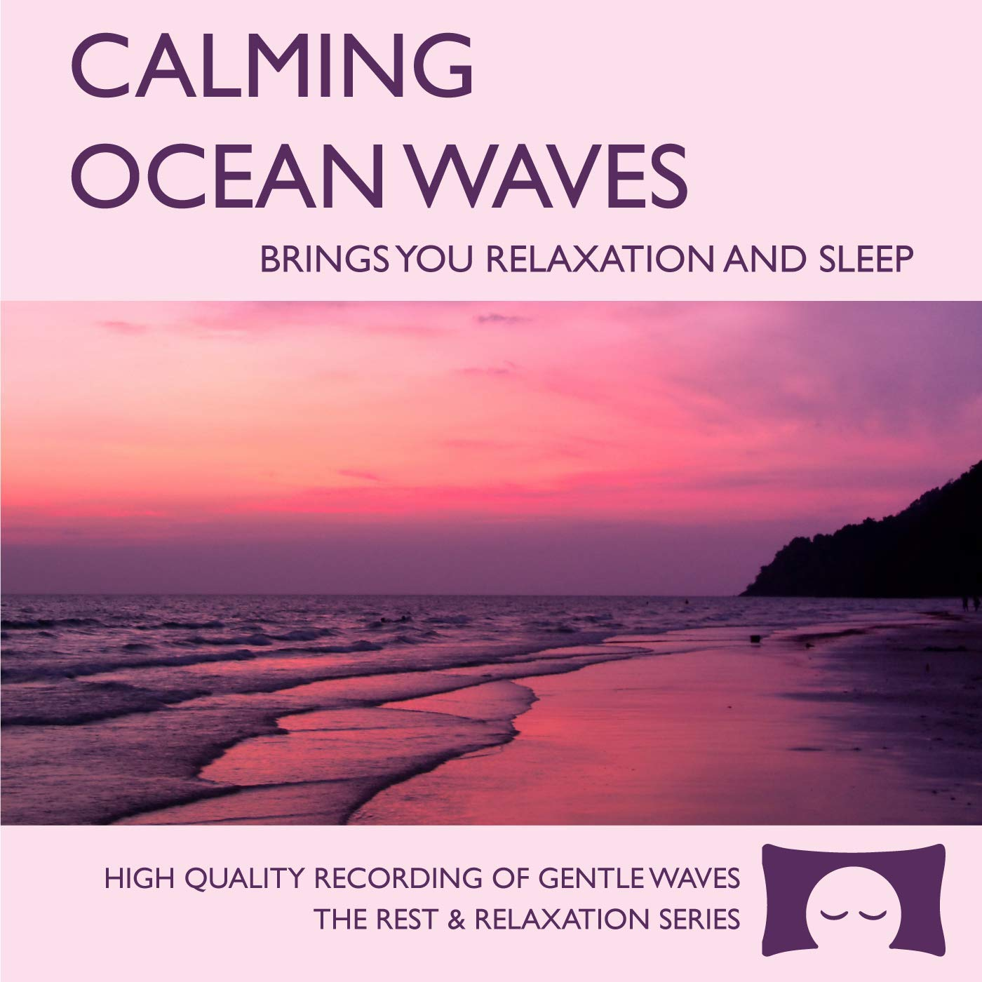 Calming Ocean Waves - Nature Sounds CD for Relaxation, Meditation and Sleep - Nature's Perfect White Noise<span class=