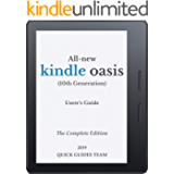 ALL-NEW KINDLE OASIS (10TH GENERATION) USER'S GUIDE: THE COMPLETE EDITION: The Ultimate Manual To Set Up, Manage Your E…