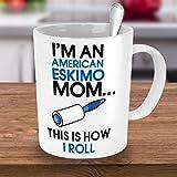 American Eskimos Mug - I'm An American Eskimo Mom - This Is How I Roll - American Eskimo - Eskimos