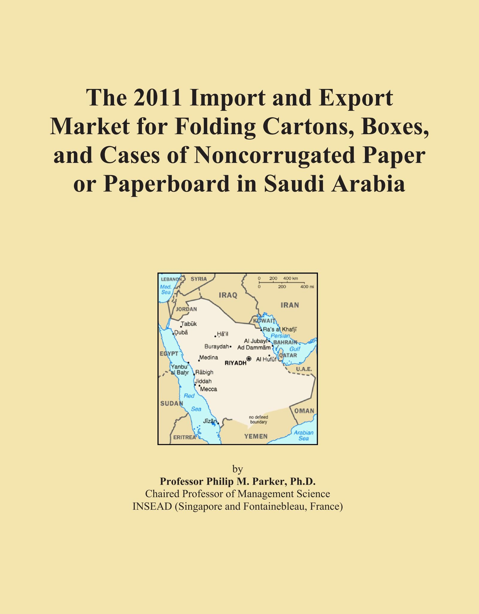 The 2011 Import and Export Market for Folding Cartons, Boxes, and Cases of Noncorrugated Paper or Paperboard in Saudi Arabia pdf