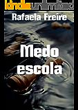 Medo escola  (Portuguese Edition)
